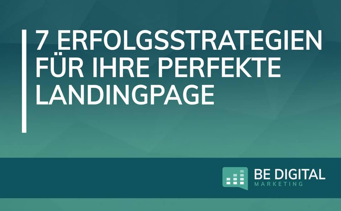 7 Erfolgsstrategien für Ihre perfekte Landingpage