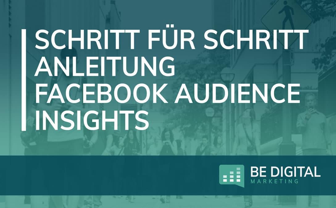 Schritt für Schritt Anleitung Facebook Audience Insights