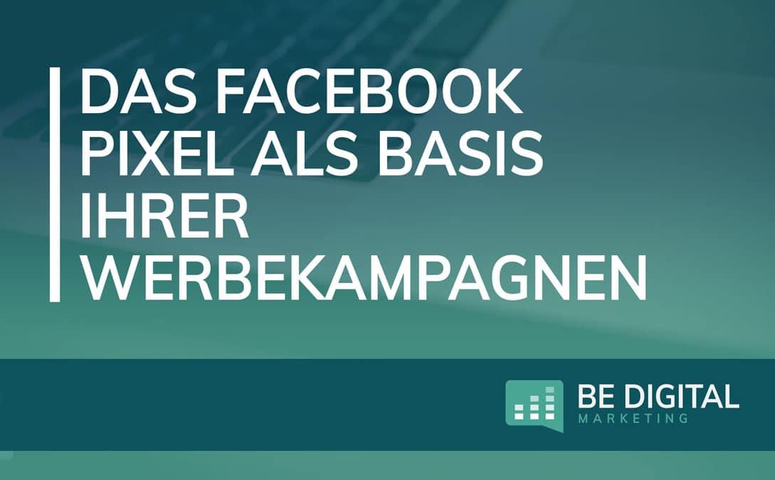 Das Facebook Pixel als Basis Ihrer Werbekampagnen