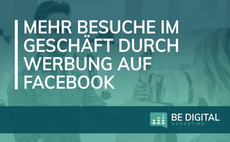 Mehr Besuche im Geschäft durch Werbung auf Facebook