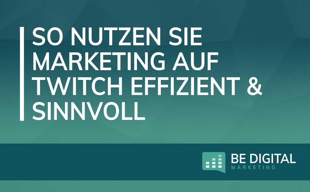 So nutzen Sie Marketing auf Twitch effizient & sinnvoll