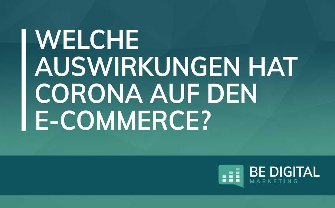 Welche Auswirkungen hat die Corona-Pandemie auf den E-Commerce und Einzelhandel?
