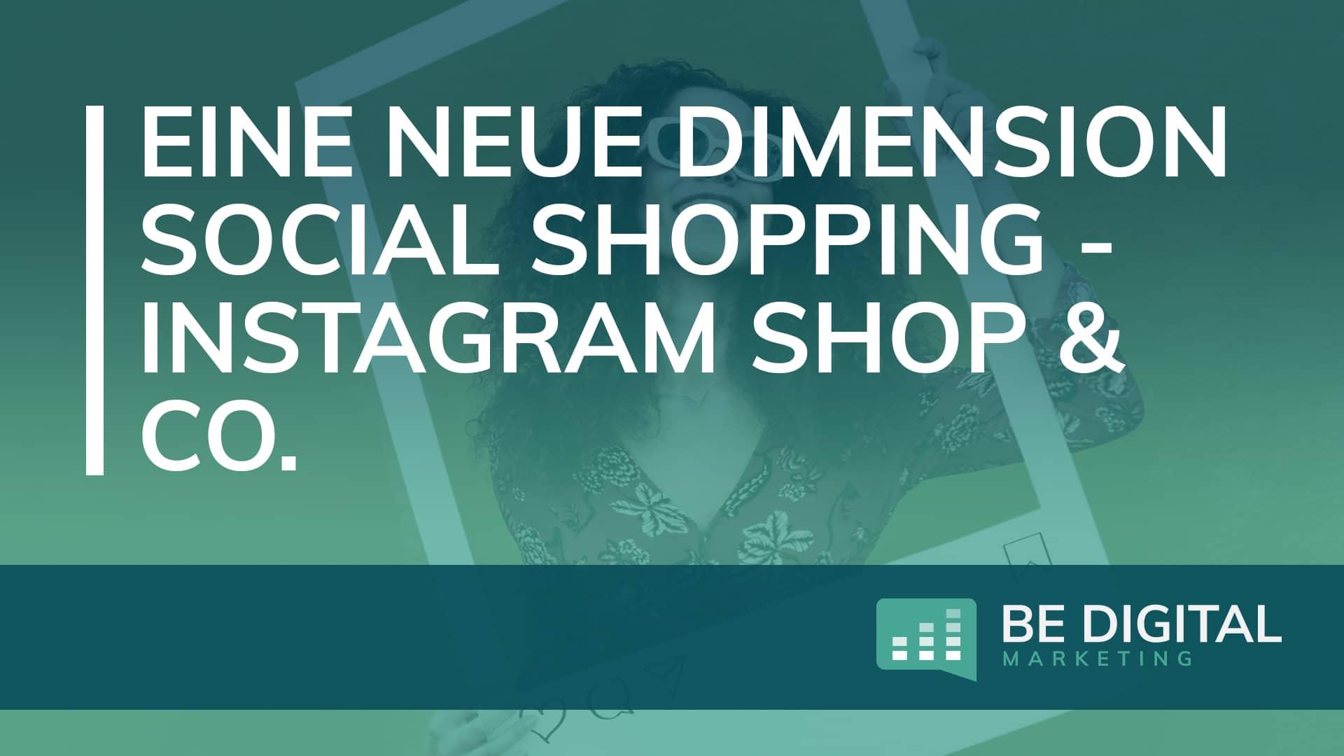 Eine neue Dimension Social Shopping mit Instagram Shop & Co.