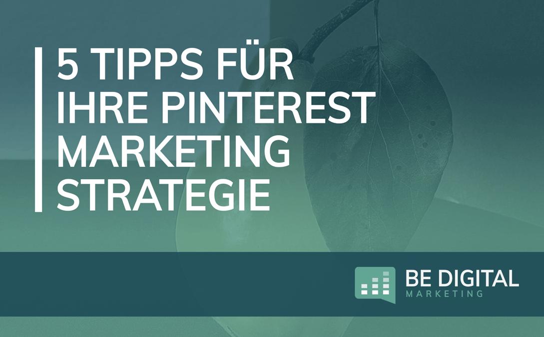 5 Tipps für Ihre Pinterest Marketing Strategie